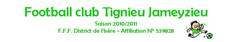 FOOTBALL CLUB                 DE TIGNIEU JAMEYZIEU