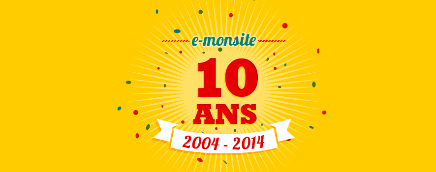 Les 10 ans d' E-monsite