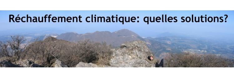 Rechauffement climatique: quelles solutions?