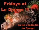Fridays at Le Django !!!