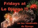 Fridays at Le Django !!!