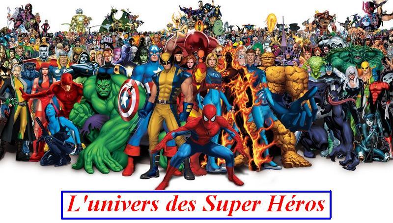 L'univers des Super Héros !