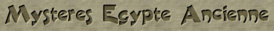 LES MYSTERES DE L' EGYPTE ANCIENNE
