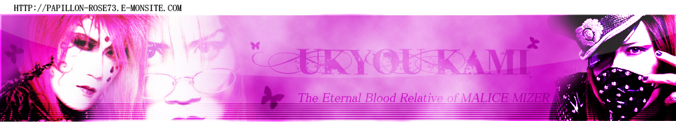 .:Ukyou Kami: The Eternal Blood Relative of Malice Mizer:.