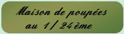 Maison de poupée  1 / 24 ème