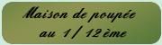 Maison de poupée 1 / 12 ème