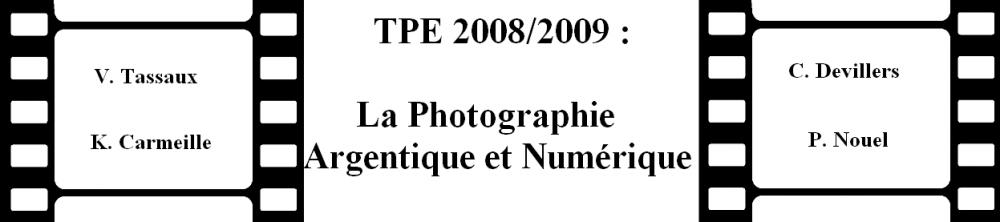 TPE 2008/2009: Photographie Argentique et Numérique