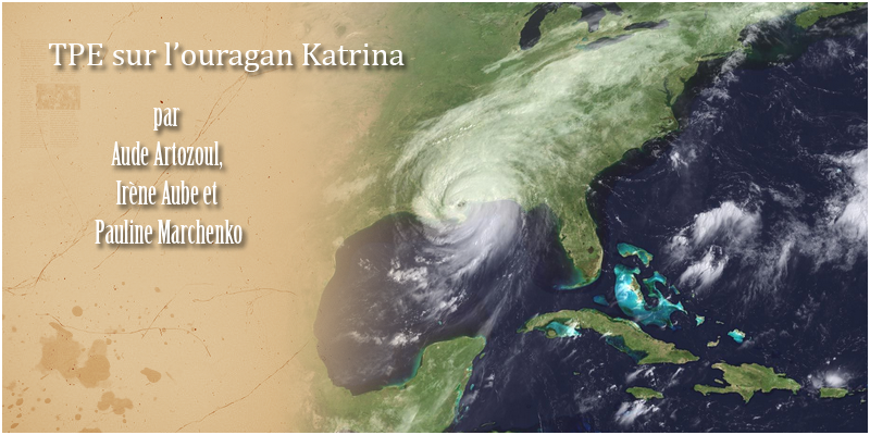 TPE sur l'Ouragan Katrina qui a touché les Etats-Unis en 2005