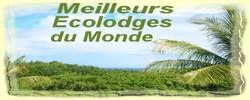 Les meilleurs Hotels Ecolodges dans le monde Vacances au soleil Caraibes Antilles Dominique Equateur Australie Indonesie Belize
