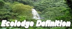 ECOLODGE DEFINITION, qu'est ce qu'un ecolodge, où trouver un ecolodge dans le monde, ecolodge dans les iles aux antilles