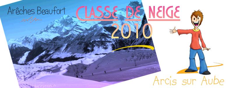 Classe de neige 2010 - Arcis sur Aube - Collège de la Voie Châtelaine