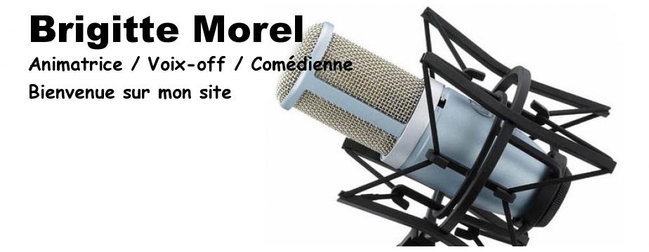 Brigitte Adnet Morel / Animatrice / Voix-Off / Comédienne