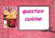 "questions "" cuisine"""