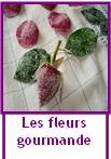 Les fleurs gourmandes