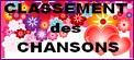 CLASSEMENT DES CHANSONS