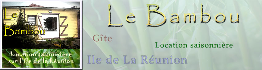 Le bambou gite location saisonni re sur l 39 ile de la r union for Location meuble ile de la reunion