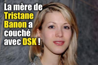 DSK a couché avec la mère de Tristane Banon ( Anne Mansouret )