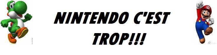 Nintendo C'est Trop !