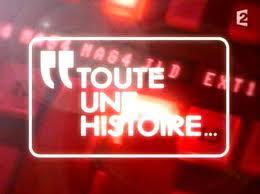 APPEL A TEMOINS TV - France 2 « TOUTE UNE HISTOIRE »