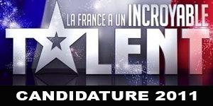 Casting : La france à un incroyable talent 2011