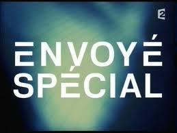 Appel à témoin l'émission Envoyé Spécial sur France 2