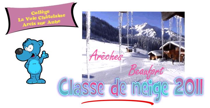 Classe de neige 2011 Collège la Voie Châtelaine Arcis sur Aube Arêches Beaufort