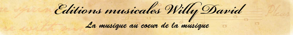 EDITIONS MUSICALES WILLY DAVID