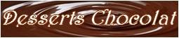 Desserts Chocolat