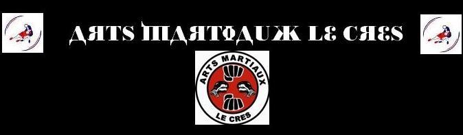 ARTS MARTIAUX LE CRES